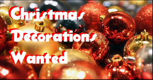 Christmas Decorations Wanted!